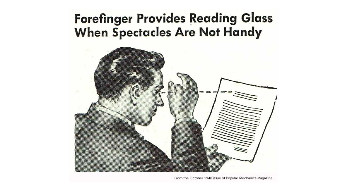 From the October 1948 issue of Popular Mechanics Magazine -- Forefinger provides reading glass when spectacles are not handy